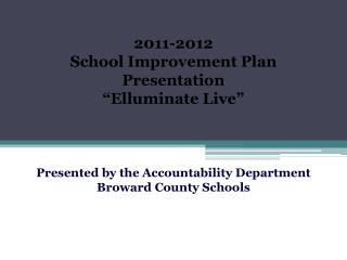 To prepare schools to complete the 2011-2012 School Improvement Plan