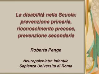 La disabilità nella Scuola: prevenzione primaria, riconoscimento precoce, prevenzione secondaria