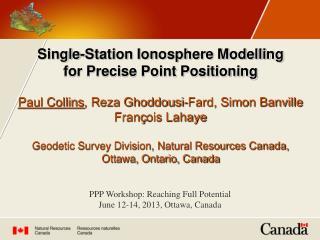 PPP Workshop: Reaching Full Potential June 12-14, 2013, Ottawa, Canada