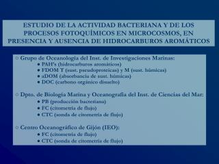 ○ Grupo de Oceanología del Inst. de Investigaciones Marinas: ● PAH's (hidrocarburos aromáticos)