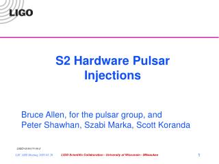 S2 Hardware Pulsar Injections