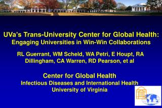 UVa's Trans-University Center for Global Health: Engaging Universities in Win-Win Collaborations