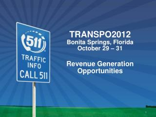 TRANSPO2012 Bonita Springs, Florida October 29 – 31 Revenue Generation Opportunities
