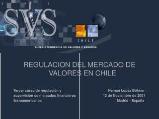 REGULACION DEL MERCADO DE VALORES EN CHILE