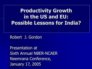 Productivity Growth  in the US and EU:   Possible Lessons for India
