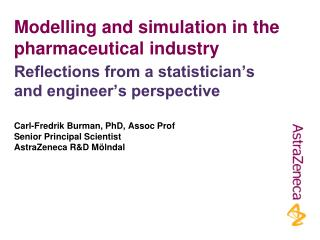 Modelling and simulation in the pharmaceutical industry