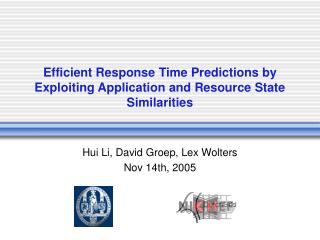 Efficient Response Time Predictions by Exploiting Application and Resource State Similarities