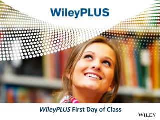 WileyPLUS  First Day of Class