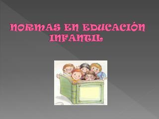 NORMAS EN EDUCACIÓN               INFANTIL
