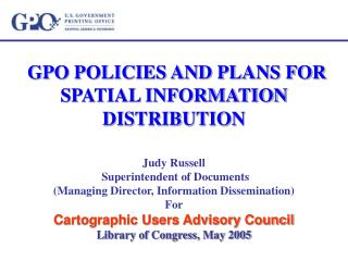 GPO POLICIES AND PLANS FOR SPATIAL INFORMATION DISTRIBUTION