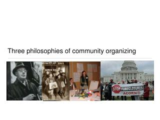 Three philosophies of community organizing
