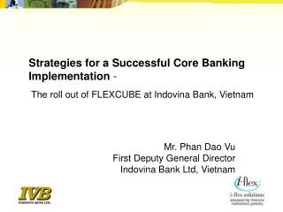 Mr. Phan Dao Vu First Deputy General Director  Indovina Bank Ltd, Vietnam