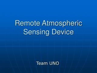 Remote Atmospheric Sensing Device