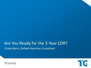 Are You Ready for the 3-Year CDR?