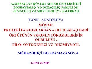 AZRBAYCAN D VLT AQRAR UNIVERSITETI ZOOBAYTALIQ  V CZA ILIQ FAK LTSI  CZA ILIQ V MORFOLOGIYA KAFEDRASI