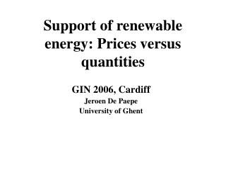 Support of renewable energy: Prices versus quantities