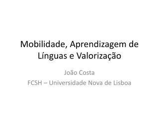 Mobilidade, Aprendizagem de Línguas e Valorização