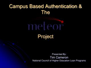 Campus Based Authentication & The Project