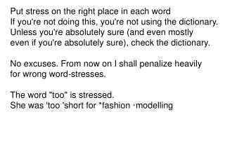 Put stress on the right place in each word