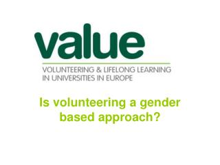 Is volunteering a gender based approach?