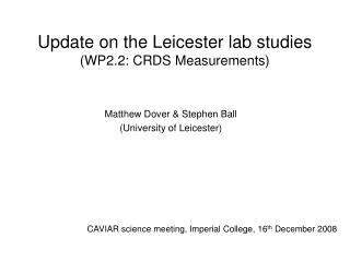 Update on the Leicester lab studies (WP2.2: CRDS Measurements)