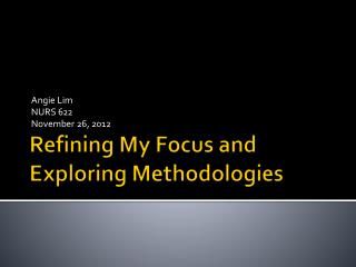 Refining My Focus and Exploring Methodologies