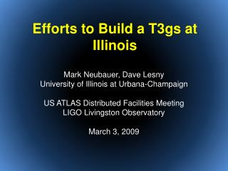 Efforts to Build a T3gs at Illinois
