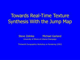 Towards Real-Time Texture Synthesis With the Jump Map