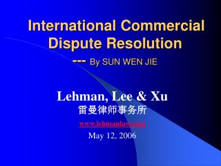 International Commercial Dispute Resolution ---  By SUN WEN JIE