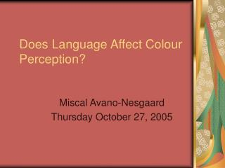 Does Language Affect Colour Perception?