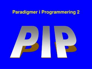Paradigmer i Programmering 2