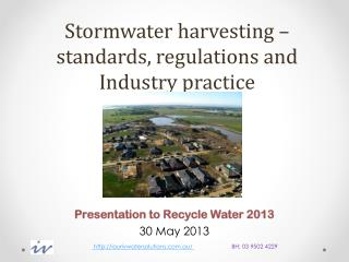 Stormwater harvesting – standards, regulations and Industry practice