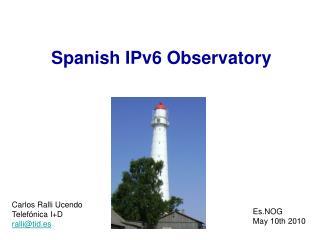 Spanish IPv6 Observatory