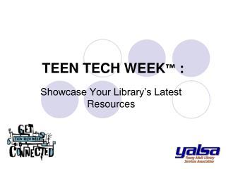 TEEN TECH WEEK ™  :