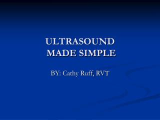 ULTRASOUND  MADE SIMPLE