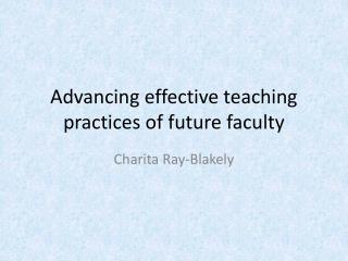 Advancing effective teaching practices of future faculty