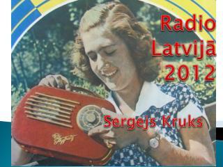Radio  Latvijā  2012