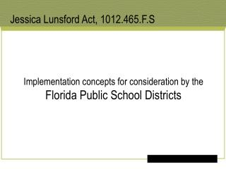 Implementation concepts for consideration by the Florida Public School Districts