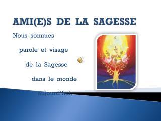 AMI(E)S  DE  LA  SAGESSE