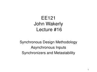 EE121  John Wakerly  Lecture #16