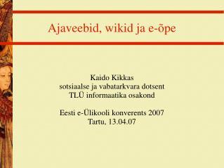 Ajaveebid, wikid ja e-�pe