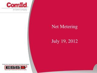 Net Metering July 19, 2012