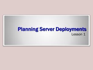 Planning Server Deployments
