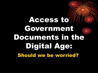 Access to Government Documents in the Digital Age: