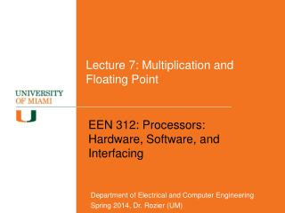 Lecture 7: Multiplication and Floating Point