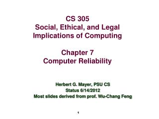 CS 305 Social, Ethical, and Legal Implications of Computing Chapter 7 Computer Reliability