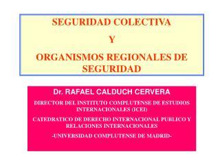 SEGURIDAD COLECTIVA Y  ORGANISMOS REGIONALES DE SEGURIDAD