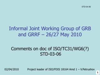 Informal Joint Working Group of GRB and GRRF –  26/27 May  2010