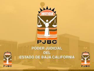 PODER JUDICIAL DEL ESTADO DE BAJA CALIFORNIA