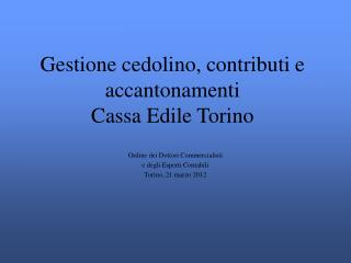 Gestione cedolino, contributi e accantonamenti  Cassa Edile Torino